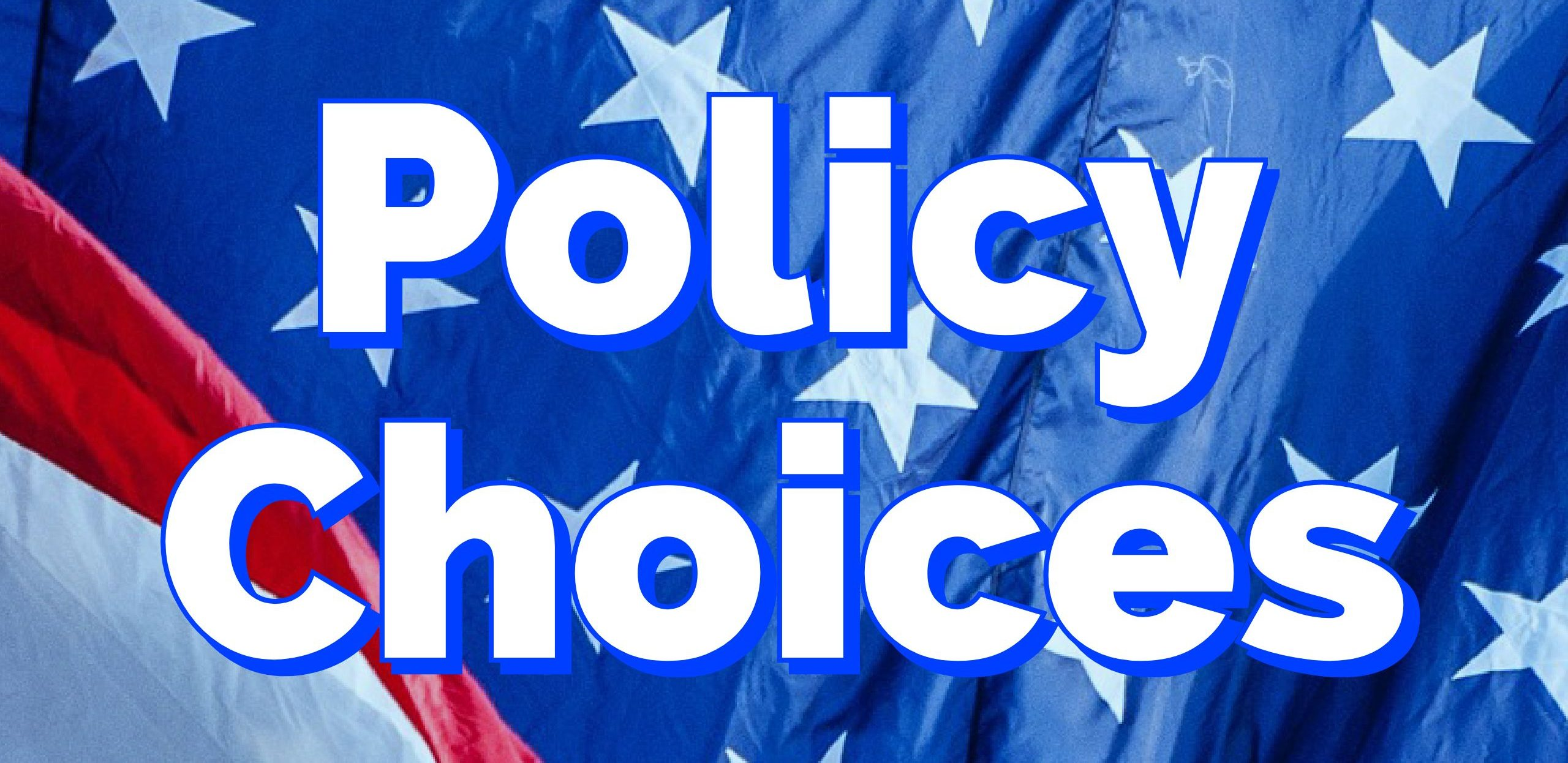 Policy Choices