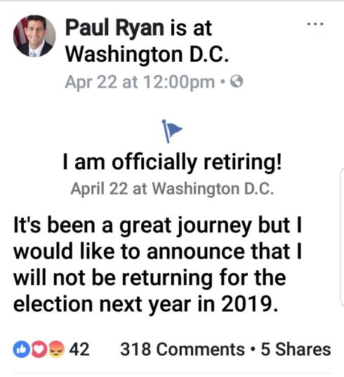 FB April 22 post on Paul Ryan's page: I am officially retiring!