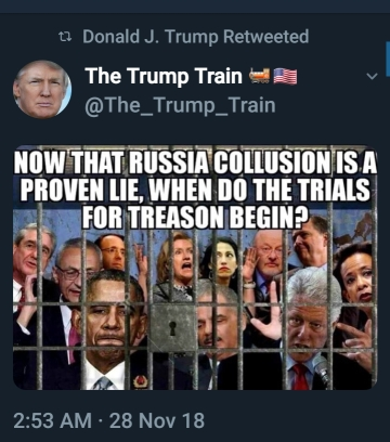This is a re-tweet of The Trump Train that has an image of leading democrats behind a jail bars, and that is captioned with the following:  Now that Russia collusion is a proven lie, when do the trials for treason begin?