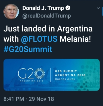 BEGIN QUOTE Just landed in Argentina with @FLOTUS Melania! #G20Summit END QUOTE