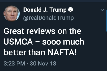 BEGIN QUOTE Great reviews on the USMCA - sooo much better than NAFTA. END QUOTE
