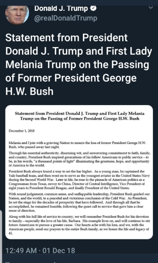 BEGIN QUOTE Statement from President Donald J. Trump and First Lady Melania Trump on the Passing of Former President George H.W. Bush.